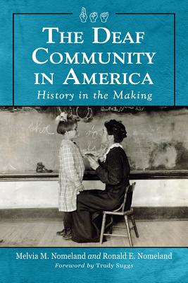 The Deaf Community in America By Nomeland, Melvia M./ Nomeland, Ronald E./ Suggs, Trudy (FRW)